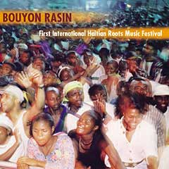Bouyon Rasin - First International Haitian Roots Festival